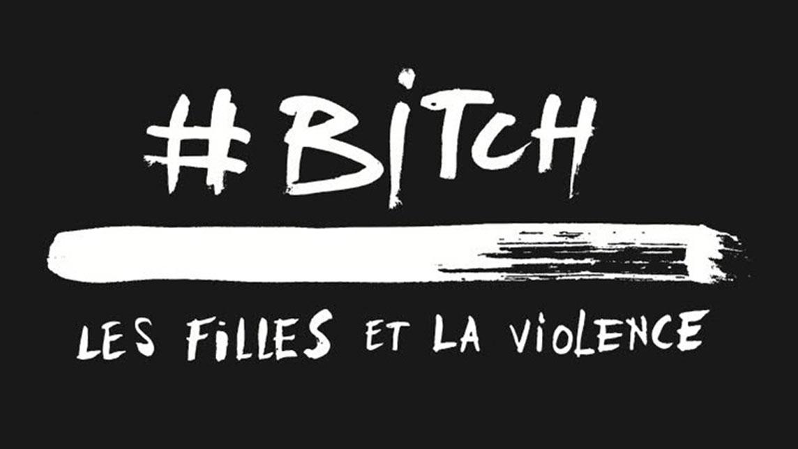 Extrait - #BITCH, les filles et la violence - Marie-Pascale Laurencelle