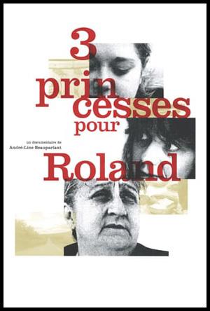 affiche-trois-princesses-pour-roland-andre-line-beauparlant-2001